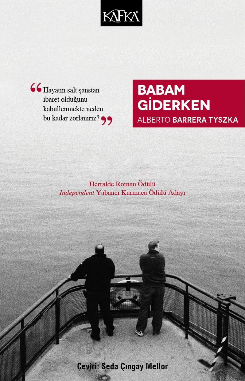 Babam Giderken,  Alberto Barrera Tyszka, Çev.: Seda Çıngay Mellor, Kafka Kitap