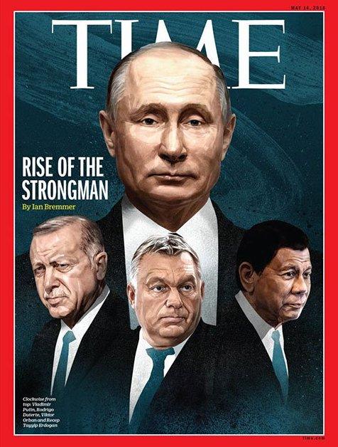 Time dergisinin son sayısının kapağında Putin, Erdoğan, Orban ve Duterte'ye yer verildi