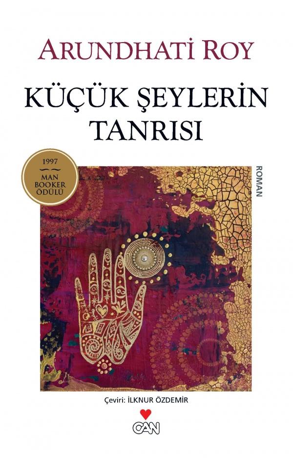 Küçük Şeylerin Tanrısı, Arundhati Roy, çev.: İlknur Özdemir, Can Yayınları