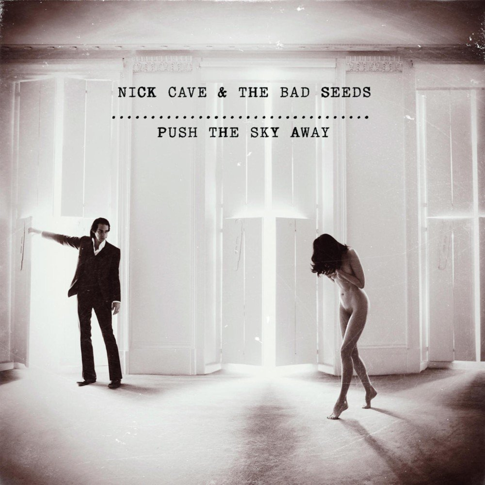 """Nick Cave and The Bad Seeds – """"Push The Sky Away"""" (2013)"""