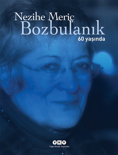 Bozbulanık, Nezihe Meriç, Yapı Kredi Yayınları
