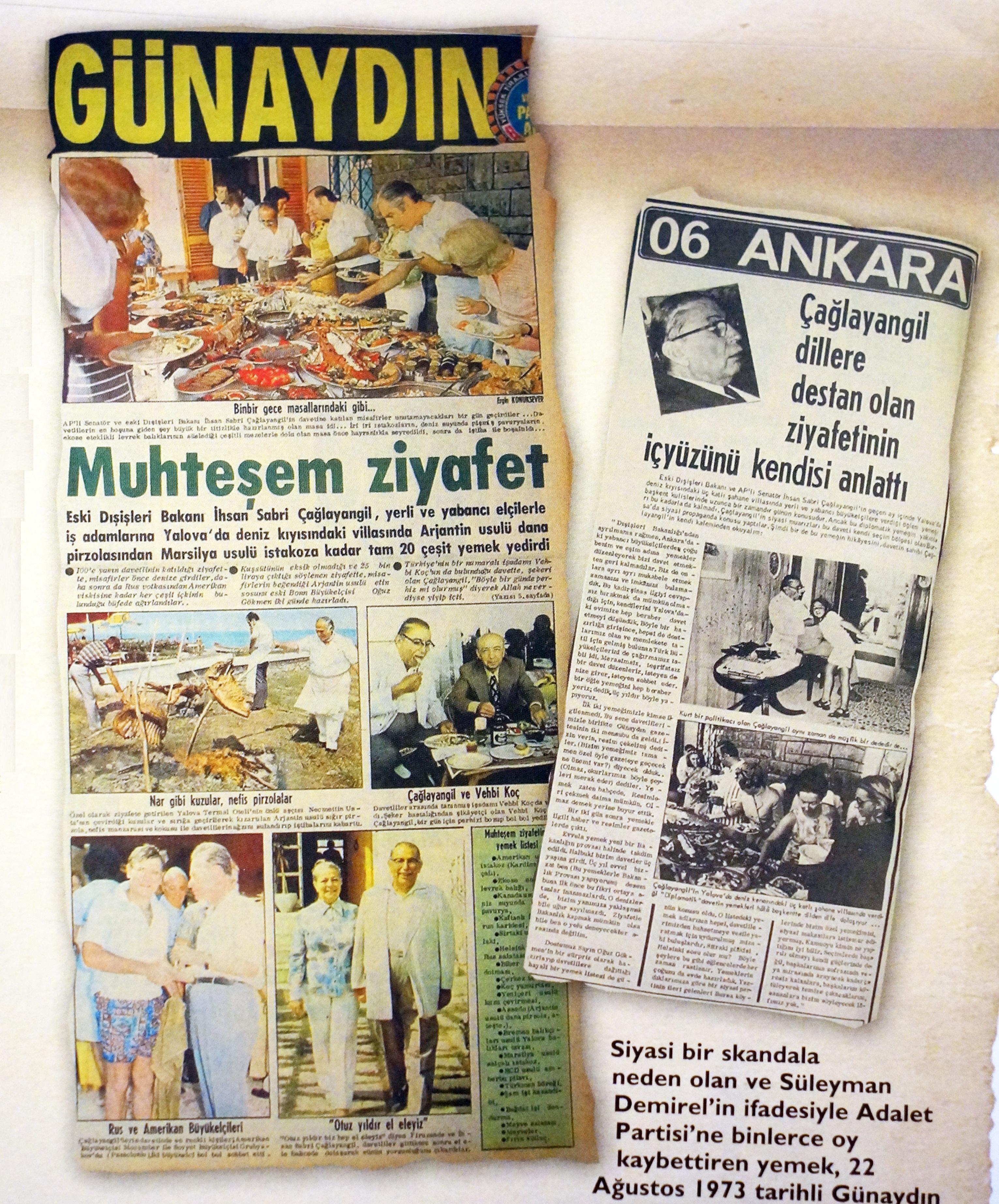 1973 yılında eski Dışişleri Bakanı'nın köşkünde verdiği ziyafet manşetlik olmuş, siyasi tarihimize geçmişti.