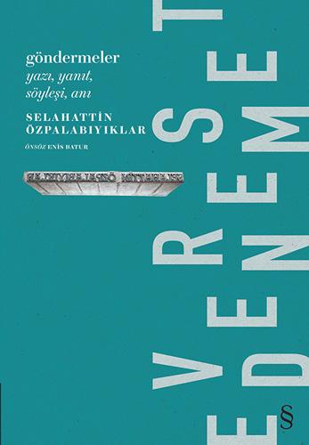Göndermeler, Selahattin Özpalabıyıklar, Everest Yayınları