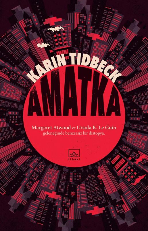 amatka, Karin Tidbeck, Çeviri: Göksu Göçhan, İthaki Yayınları