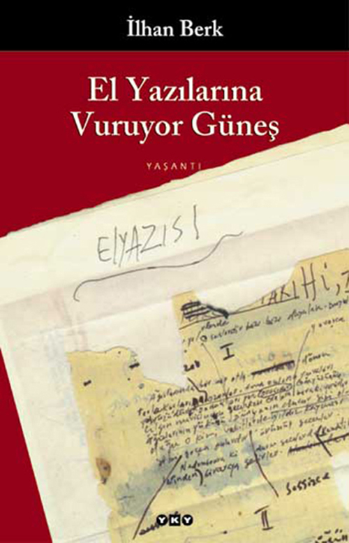 El Yazılarına Vuruyor Güneş, İlhan Berk, Yapı Kredi Yayınları