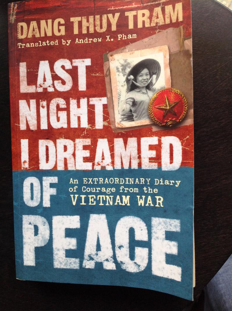 Thuy Tram'ın kitaba adını veren cümlesi: Dün gece rüyamda barışı gördüm!