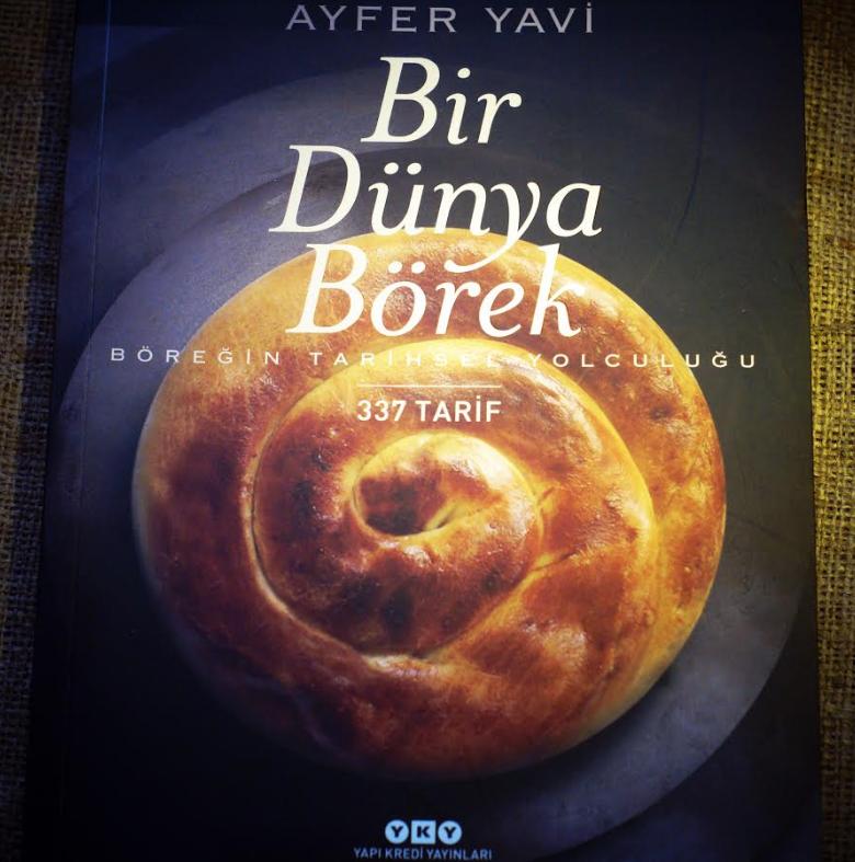 Ayfer Yavi'nin Bir Dünya Börek'i, hamurişleriyle ilgili çıkan en zengin kitap..