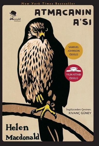 """10) Helen Macdonald – Atmacanın A'sı (2014): Helen Macdonald'ın """"Atmacanın A'sı"""" kitabı, babasını kaybettiğinde bir atmaca alan yazarın yas sürecine, okuru tanık ediyor. Orijinal adı 'H Is for Hawk' olan kitap Türkçeye Monokl Kitap tarafından kazandırıldı."""