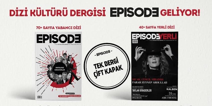 Dizi kültürü dergisi Episodeun üçüncü sayısı çıktı 93